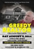 Latest movie: Realtor�s greed unveiled in The Greedy Realtor