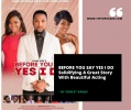 BEFORE YOU SAY YES I DO: Solidifying A Great Story With Beautiful Acting