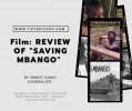 DEFYING ALL ODDS  A REVIEW OF NKANYA NKWAI'S SAVING MBANGO (movie)
